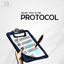 Collect Data as per Protocol